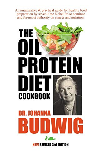 Oil-Protein Diet Cookbook: 3rd Edition (Paperback or: Budwig, Dr Johanna