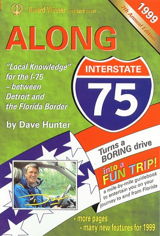 9781896819044: Along Interstate-75, 1999: The Local Knowledge Driving Guide for Interstate-75 Between Detroit and the Florida Border