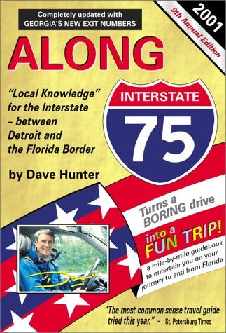 Along Interstate 75 Year 2000: The Local Knowledge Driving Guide for Interstate Travelers Between ...