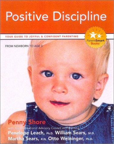 Teaching Your Child Positive Discipline: Your Guide to Joyful and Confident Parenting (Parent Smart) (1896833179) by Penny Shore