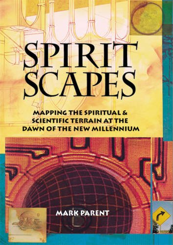 Spiritscapes : Mapping the Spiritual & Scientific Terrain at the Turn of the Century