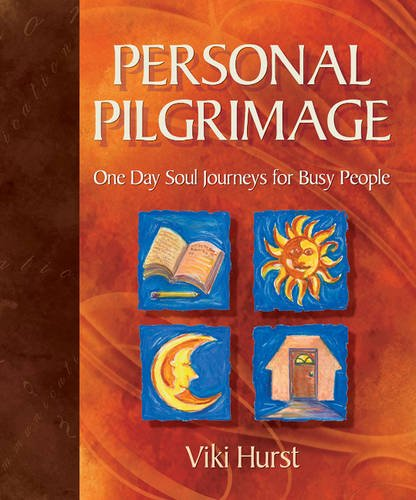 Personal Pilgrimage : One Day Soul Journeys for Busy People: Hurst, Viki