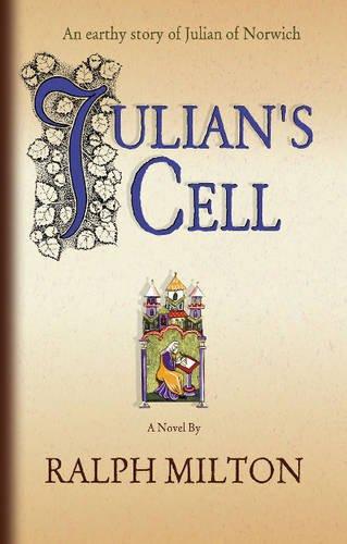 9781896836508: Julian's Cell: The Earthly Story of Julian of Norwich