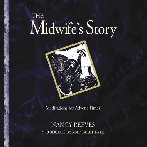 9781896836591: The Midwife's Story: Meditations for Advent Times