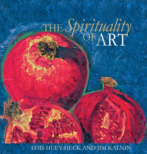 The Spirituality of Art (Hardcover): Lois Huey-Heck