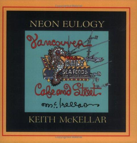 Neon Eulogy: Vancouver Café and Street: McKellar, Keith