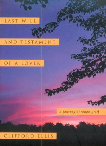 9781896867069: Last Will and Testament of a Lover: A Journey Through Grief