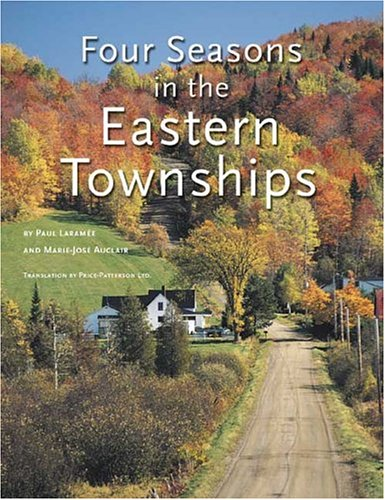 Four Seasons in the Eastern Townships. Translation By Price-Patterson Ltd: Laramee, Paul and ...