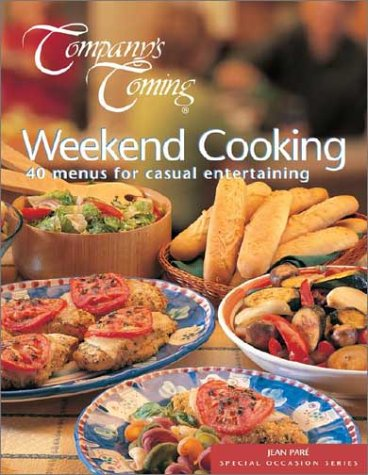 Company's Coming Weekend Cooking: 40 Menus for Casual Entertaining (1896891586) by Jean Pare