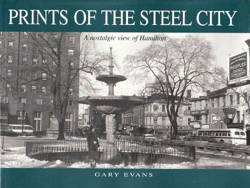 Prints of the Steel City : A: Evans, Gary W.
