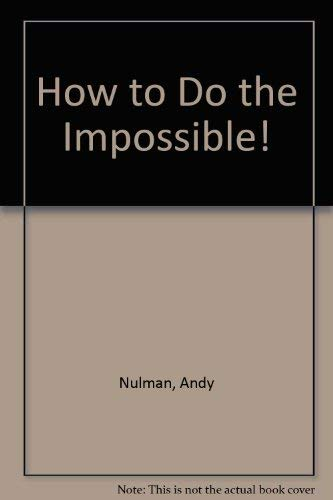 9781896912134: How to Do the Impossible!