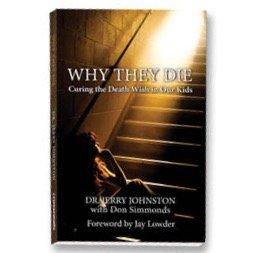 9781896930503: Why They Die: Curing the Death Wish in Our Kids