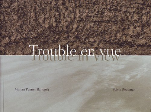 9781896940243: Trouble in View: Photographs by Marian Penner Bancroft & Sylvie Readman