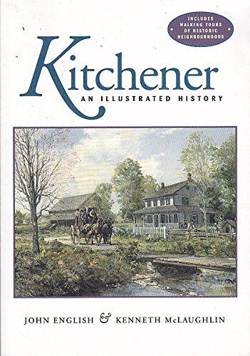 Kitchener: An Illustrated History: English, John &