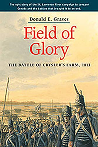 9781896941103: Field of Glory: The Battle of Crysler's Farm, 1813