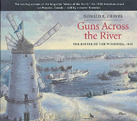 9781896941219: Guns Across the River: The Battle of the Windmill, 1838