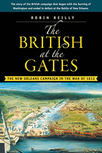 9781896941257: The British at the Gates: The New Orleans Campaign in the War of 1812