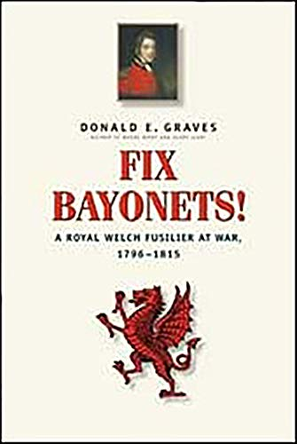 FIX BAYONETS! A Royal Welch Fusilier at: Graves, Donald E.
