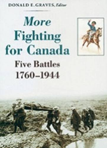 9781896941363: More Fighting for Canada: Five Battles, 1760-1944
