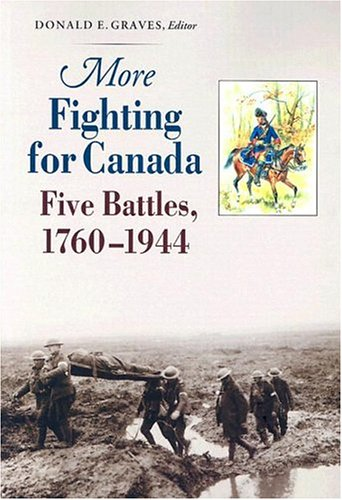 9781896941370: More Fighting for Canada: Five Battles, 1760-1944