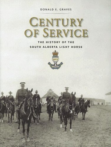 Century of Service: The History of the South Alberta Light Horse (9781896941431) by Graves E., Donald