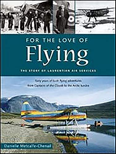 For the Love of Flying: Metcalfe-Chenail, Danielle, MA