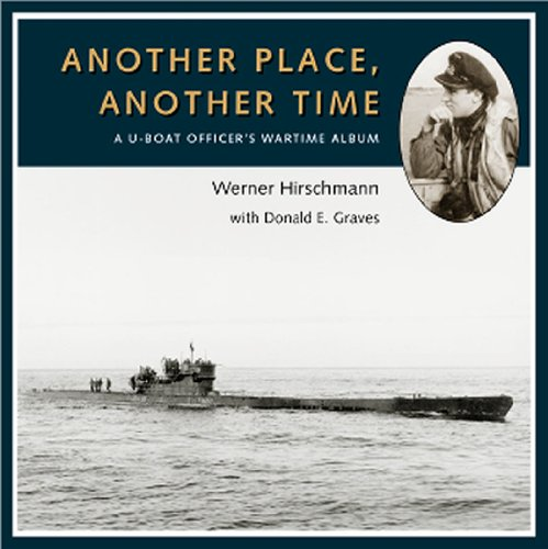 9781896941646: Another Place, Another Time: A U-boat Officer's Wartime Album