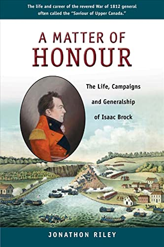 A Matter of Honour: The Life, Campaigns: Jonathon Riley