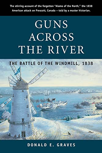 9781896941691: Guns Across the River: The Battle of the Windmill, 1838