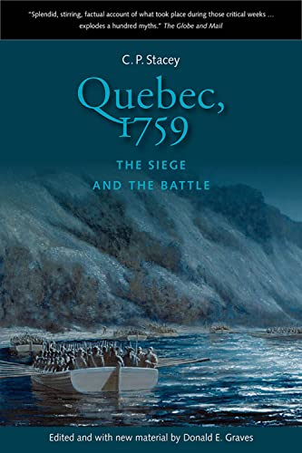 Quebec, 1759 the Seige and the Battle: Stacey, C. P.