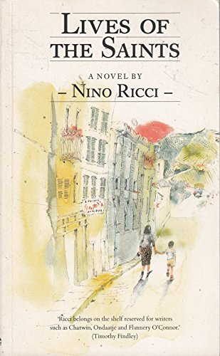 nino ricci lives of the saints essay Nino ricci's 1990 novel lives of the saints is the acclaimed first book of a trilogy  about the life of vittorio innocente, a boy who immigrates to canada from italy.