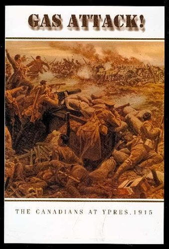 Gas Attack!: The Canadians at Ypres, 1915