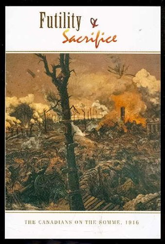 9781896979083: Futility & sacrifice: The Canadians on the Somme, 1916 (The access to history series)