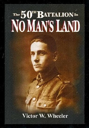 9781896979151: The 50th Battalion in No Man's Land