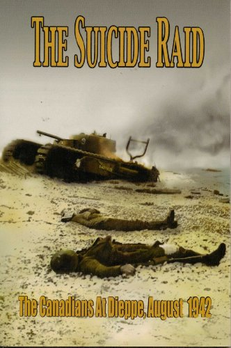 9781896979366: The Suicide Raid: The Canadians at Dieppe, August 19th, 1942