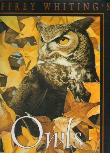 Jeffrey Whiting's Owls of North America (Whiting's Reference of Birds, Vol 1)