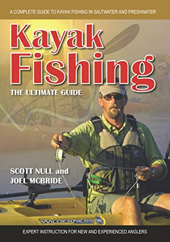 9781896980584: Kayak Fishing The Ultimate Guide: A Complete Guide to Kayak Fishing in Saltwater and Freshwater