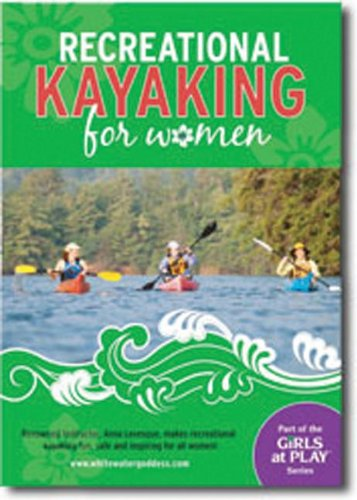 9781896980621: Recreational Kayaking for Women DVD: Renowned instructor Anna Levesque helps make recreational kayaking fun, safe and accessible for women