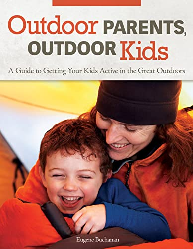 9781896980706: Outdoor Parents, Outdoor Kids: A Guide to Getting Your Kids Active in the Great Outdoors