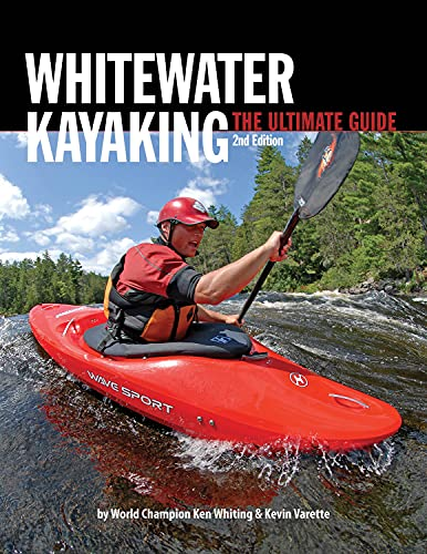 9781896980737: Whitewater Kayaking The Ultimate Guide 2nd Edition (Heliconia Press)