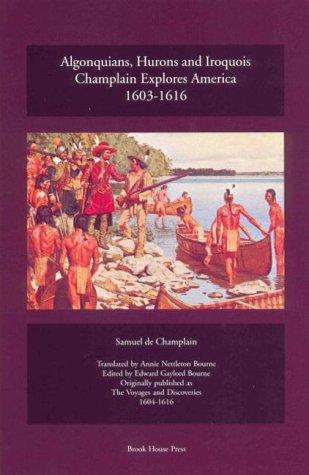 9781896986012: Title: Algonquians Hurons and Iroquois Champlain Explores