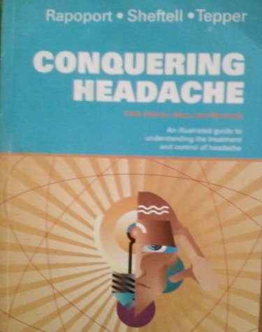 Conquering Headache : An Illustrated Guide to: Alan M. Rapoport;