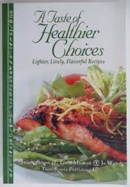 A Taste of Healthier Choices: Lighter, Lively,: Jacquie Schmit; Eileen