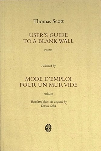 User's Guide to a Blank Wall (Mode d'emploi pour un mur vide): Thomas Scott