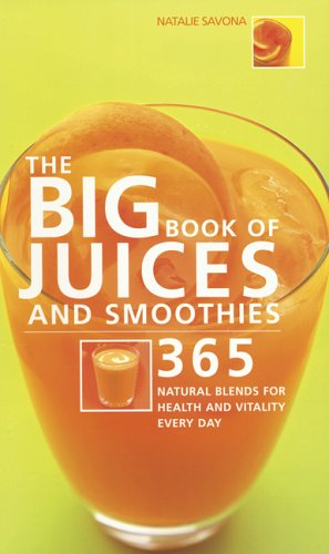 9781897035221: The Big Book of Juices and Smoothies : 365 Natural Blends for Health and Vitality Every Day