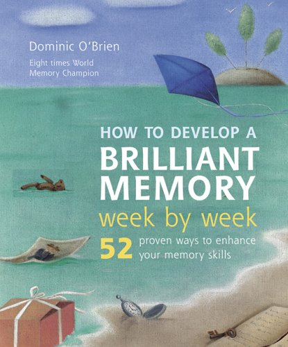 How to Develop a Brilliant Memory Week by Week: 52 Proven Ways to Enhance Your Memory Skills: Blue ...