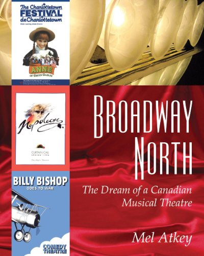 9781897045084: Broadway North: The Dream of a Canadian Musical Theatre