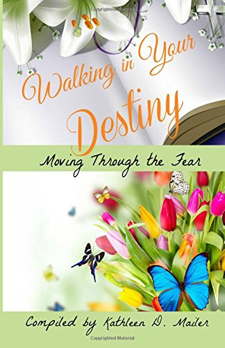 9781897054789: Walking in Your Destiny: Moving Through The Fear