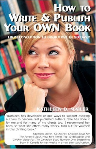 9781897054994: How To Write And Publish Your Own Book: From Conception to Bookstore in 90 Days!