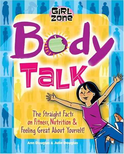 9781897066614: Body Talk: The Straight Facts on Fitness, Nutrition, and Feeling Great About Yourself! (Girl Zone)